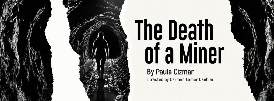 Promotional poster for Final Play. The poster reads: The Death of a Miner by Paula Cizmar. Directed by Carmen Lamar Daehler.